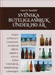Svenska Buteljglasbruk under 150 år