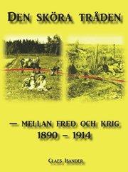 Den sköra tråden – mellan fred och krig 1890-1914