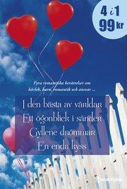 I den bästa av världar ; Ett ögonblick i sänder ; Gyllene drömmar ; En enda kyss