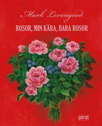 Rosor, min k�ra, bara rosor (pocket)