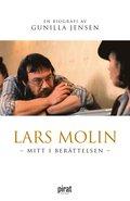 Lars Molin : mitt i ber�ttelsen
