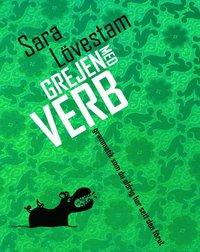 Grejen med verb : grammatik som du aldrig har sett den f�rut (inbunden)