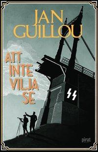Att inte vilja se - Jan Guillou