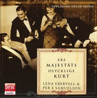 Ers Majest�ts olycklige Kurt (mp3-bok)