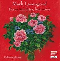 Rosor, min k�ra, bara rosor (mp3-bok)