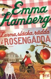 Larma, släcka, rädda i Rosengädda (e-bok)