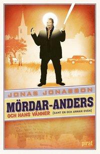 M�rdar-Anders och hans v�nner (samt en och annan ov�n) (inbunden)