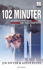 102 minuter : den sanna ber�ttelsen om kampen f�r �verlevnad inne i World Trade Center (pocket)