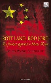 R�tt land, r�d jord : en flickas uppv�xt i Maos Kina (pocket)
