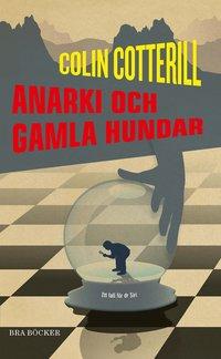 Anarki och gamla hundar (pocket)
