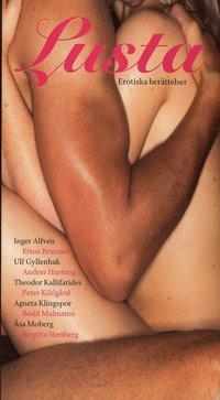 Lusta : erotiska ber�ttelser (inbunden)