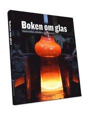 Boken om glas : hantverket tekniken och konsten