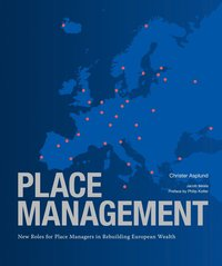 Place management : new roles for place managers in rebuilding European wealth