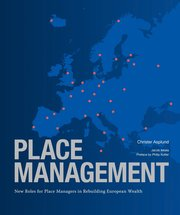 Place management : new roles for place managers in rebuilding European wealth (inbunden)