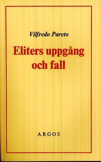 Eliters uppg�ng och fall (h�ftad)