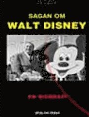 Sagan Om Walt Disney : En Biografi