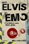 Från Elvis till Emo : ungdomskulturer 1950–2010