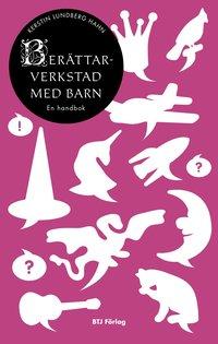 Ber�ttarverkstad med barn : en handbok (e-bok)