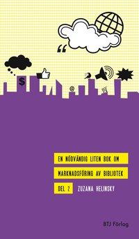 En nödvändig liten bok om marknadsföring av bibliotek D. 2 (häftad)