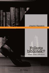 Folkets bibliotek? : texter i urval 1994-2012 (häftad)