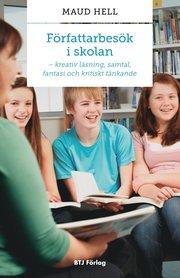 Författarbesök i skolan : kreativ läsning samtal fantasi och kritiskt tänkande