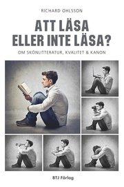 Att läsa eller inte läsa? : om skönlitteratur kvalitet och kanon