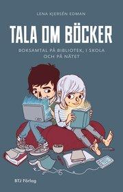 Tala om böcker : boksamtal på bibliotek i skola och på nätet