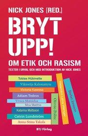 Bryt upp! : om etik och rasism
