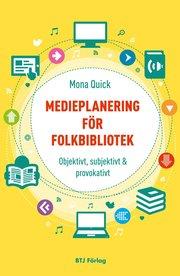 Medieplanering för folkbibliotek : objektivt subjektivt och provokativt