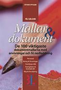 Mallar & dokument : 100 dokumentmallar med anvisningar och fri nedladdning (h�ftad)
