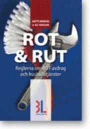 Rot & Rut : handbok om de nya reglerna f�r hush�llstj�nster och ROT-avdrag (h�ftad)
