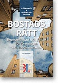 Bostadsr�tt : ekonomi, skatt och juridik f�r f�reningen och medlemmarna (h�ftad)