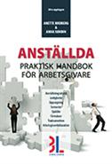 Anst�llda : praktisk handbok f�r arbetsgivare (h�ftad)