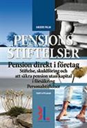 Pensionsstiftelser : pension direkt i företag : stiftelse skuldföring och att säkra pension utan kapital i försäkring : personalstiftelser