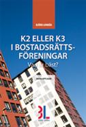 K2 eller K3 i bostadsr�ttsf�reningar - vad �r b�st? (h�ftad)