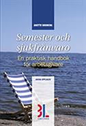 Semester & sjukfrånvaro : en praktisk handbok för arbetsgivare