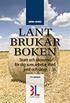 Lantbrukarboken : skatt och ekonomi f�r dig som arbetar med skog och jord