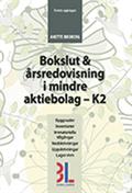 Bokslut & �rsredovisning i mindre aktiebolag - K2