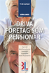 Driva f�retag som pension�r