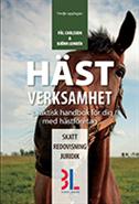 Hästverksamhet : praktisk handbok för dig med hästföretag