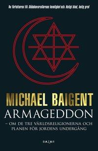 Armageddon : tre v�rldsreligioner och deras domedagsprofetior (inbunden)