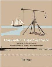 Längs kusten i Halland och Skåne : skrönor och fakta för båtfarare och andra kustälskare