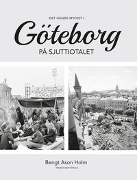 Det h�nde mycket i G�teborg p� sjuttiotalet : en kronologisk kr�nika (inbunden)