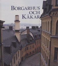Borgarhus Och K�kar : Ab Stadsholmen - 'Sanering' Och Byggnadsv�rd I Stockh (kartonnage)