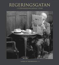 Regeringsgatan : i f�rvandlingarnas stad - fotografier fr�n 1966-1971 (h�ftad)