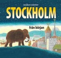 Stockholm fr�n b�rjan (inbunden)