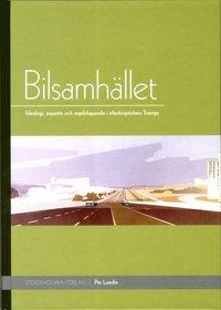 Bilsamh�llet : ideologi, expertis och regelskapande i efterkrigstidens Sverige (inbunden)