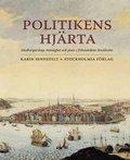 Politikens hj�rta: medborgarskap, manlighet och plats i frihetstidens Stockholm