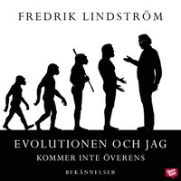 Evolutionen och jag kommer inte �verens (mp3-bok)