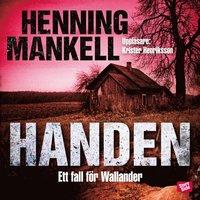 Handen : ett fall för Wallander (ljudbok)